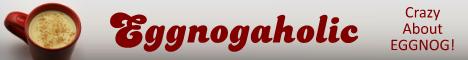 Eggnogaholic -- Crazy about EGGNOG!